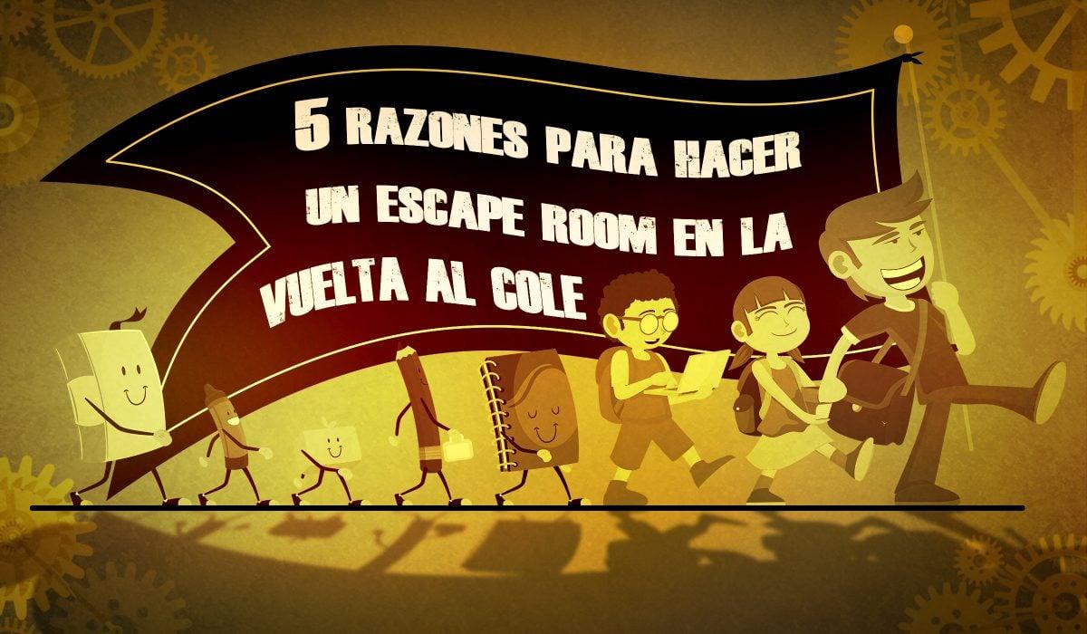 """5 razones para hacer un Escape Room en la """"vuelta al cole"""""""