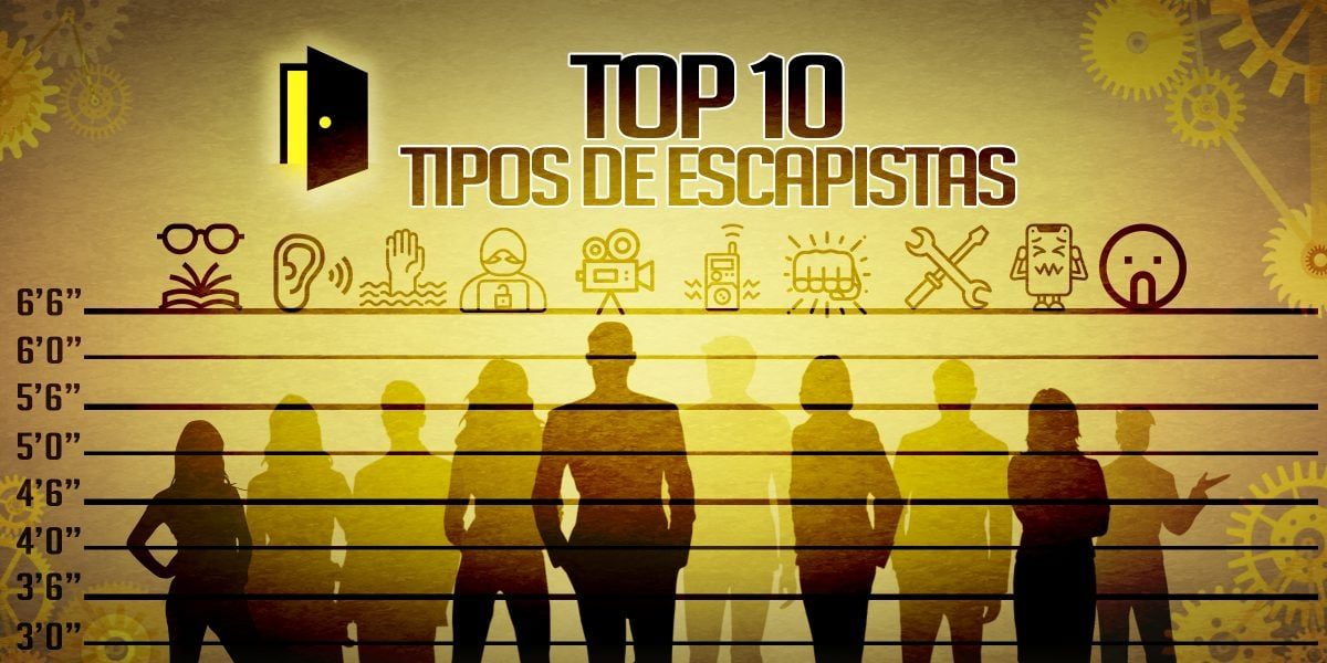 TOP 10 TIPOS DE ESCAPISTAS